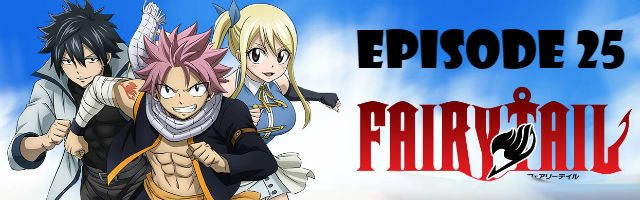 Fairy Tail Episode 25 English Dubbed