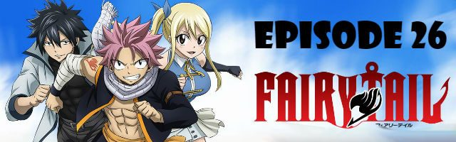 Fairy Tail Episode 26 English Dubbed