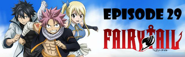 Fairy Tail Episode 29 English Dubbed