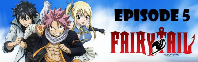 Fairy Tail Episode 5 English Dubbed