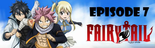 Fairy Tail Episode 7 English Dubbed