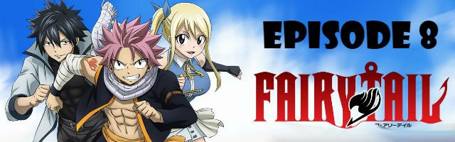 Fairy Tail Episode 8 English Dubbed